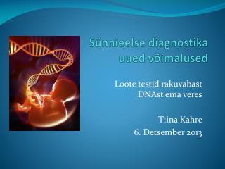 Sünnieelse diagnostika uued võimalused