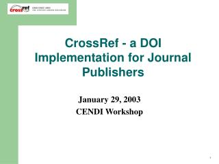CrossRef - a DOI Implementation for Journal Publishers
