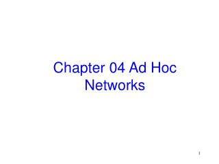 Chapter 04 Ad Hoc Networks