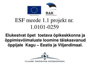 ESF meede 1.1 projekt nr. 1.0101-0259
