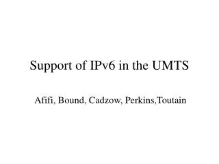 Support of IPv6 in the UMTS
