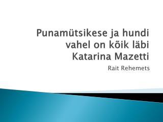 Punamütsikese ja hundi vahel on kõik läbi Katarina Mazetti