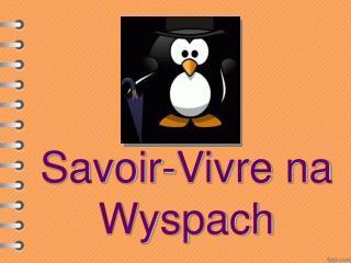 Savoir-Vivre na Wyspach
