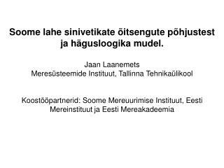 Soome lahe sinivetikate õitsengute põhjustest ja hägusloogika mudel. Jaan Laanemets