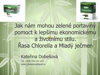 Kateřina Dobešová Tel. +420 724 123 233 katka_dobesova@post.cz
