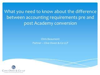 Chris Beaumont Partner – Clive Owen & Co LLP