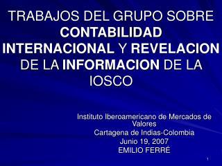 Instituto Iberoamericano de Mercados de Valores Cartagena de Indias-Colombia Junio 19, 2007