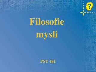 Filosofie mysli PSY 481