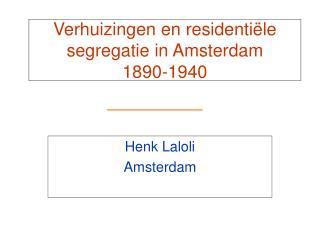 Verhuizingen en residenti�le segregatie in Amsterdam  1890-1940