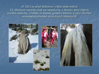 V sobotu jsme pádili na ledopády v Brtníkách jak jinak, když je doba ledová …