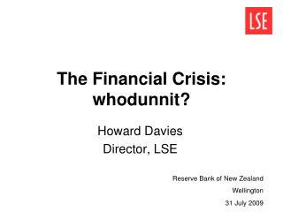 The Financial Crisis: whodunnit?
