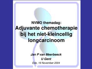 NVMO themadag: Adjuvante chemotherapie  bij het niet-kleincellig longcarcinoom