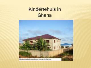 Kindertehuis in  Ghana
