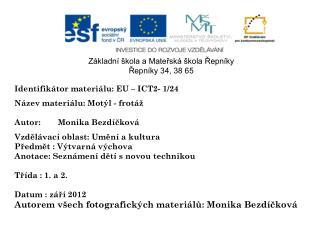 Identifikátor materiálu:  EU – ICT2- 1/24 Název materiálu: Motýl - frotáž