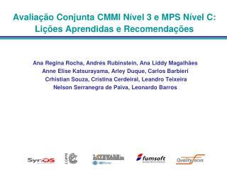 Avaliação Conjunta CMMI Nível 3 e MPS Nível C: Lições Aprendidas e Recomendações