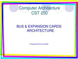 Computer Architecture CST 250