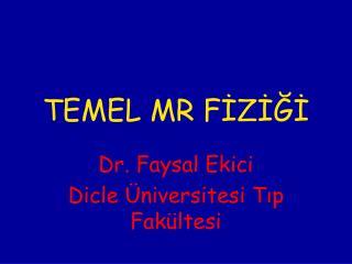 TEMEL MR FİZİĞİ