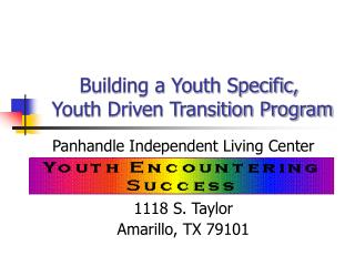 Building a Youth Specific,  Youth Driven Transition Program