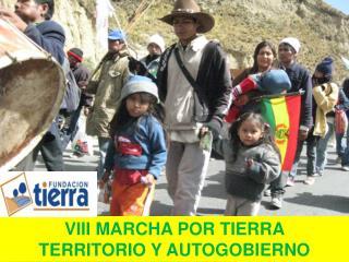 VIII MARCHA POR TIERRA  TERRITORIO Y AUTOGOBIERNO