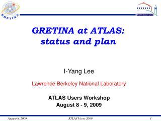GRETINA at ATLAS: status and plan