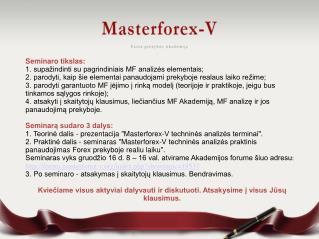Seminaro tikslas: 1. supažindinti su pagrindiniais MF analizės elementais;