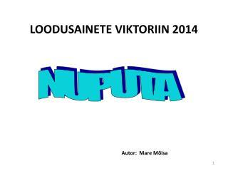 LOODUSAINETE VIKTORIIN 2014