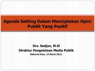 Agenda Setting  Dalam Menciptakan Opini Publik Yang Positif