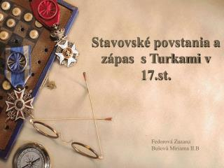 Stavovské povstania a zápas  s Turkami v 17.st.