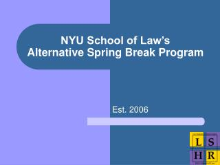 NYU School of Law's  Alternative Spring Break Program