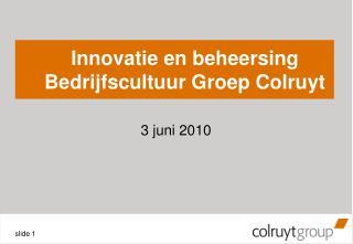 Innovatie en beheersing Bedrijfscultuur Groep Colruyt
