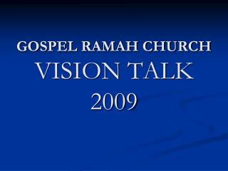 GOSPEL RAMAH CHURCH VISION TALK 2009