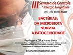BACT RIAS:  DA MICROBIOTA NORMAL  A PATOGENICIDADE