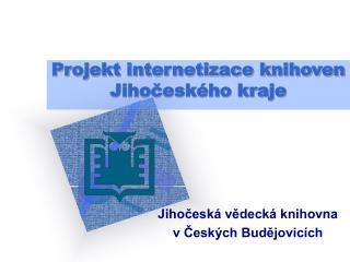Projekt internetizace knihoven Jihočeského kraje