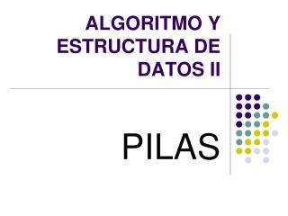ALGORITMO Y ESTRUCTURA DE DATOS II