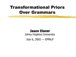 Transformational Priors  Over Grammars