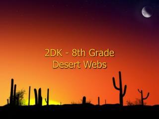2DK - 8th Grade Desert Webs