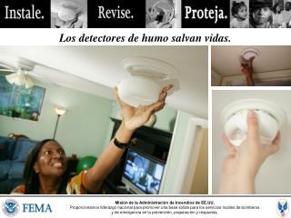 Los detectores de humo salvan vidas.