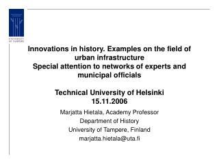Marjatta Hietala, Academy Professor Department of History  University of Tampere, Finland