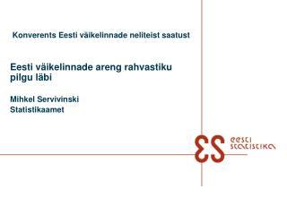 Konverents Eesti väikelinnade neliteist saatust