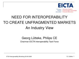 NEED FOR INTEROPERABILITY TO CREATE UNFRAGMENTED MARKETS An Industry View