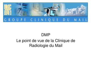 DMP Le point de vue de la Clinique de Radiologie du Mail