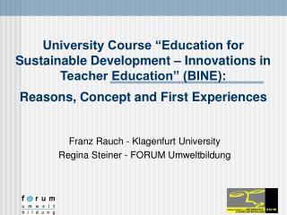 Franz Rauch  -  Klagenfurt University Regina Steiner  -  FORUM Umweltbildung