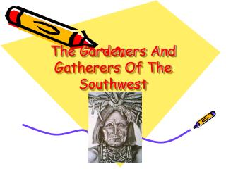The Gardeners And Gatherers Of The Southwest