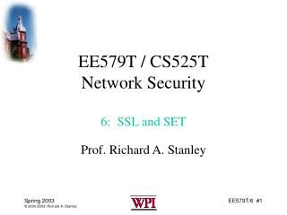 EE579T / CS525T Network Security 6:  SSL and SET