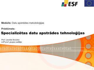 Specializētas datu apstrādes tehnoloģijas