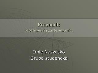 Procmail:  Mo?liwo?ci i zastosowania.