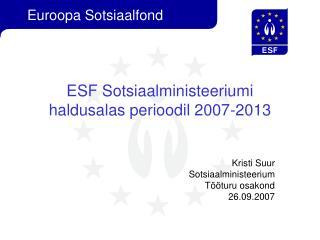 ESF Sotsiaalministeeriumi haldusalas perioodil 2007-2013