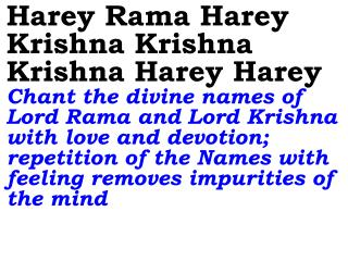 Naama Bhajan Karr Leeje  Always sing with devotion the divine name of the Supreme Lord