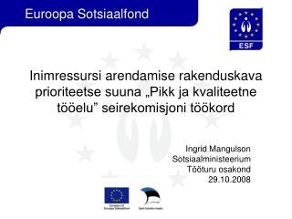 Ingrid Mangulson Sotsiaalministeerium Tööturu osakond 29.10.2008