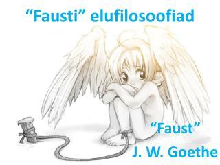 """""""Fausti"""" elufilosoofiad"""